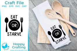 Eat or starve!
