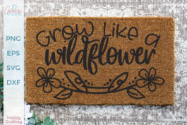 Grow Like A Wildflower