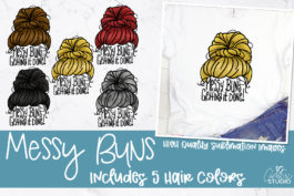 Messy Buns Sublimation Designs