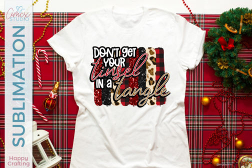 Don't Get Your Tinsel Sublimation