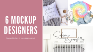 6 of my absolute FAVORITE Mockup Designers