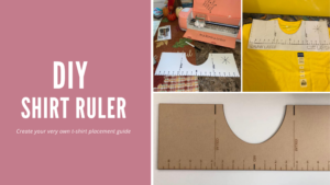 Using The DIY T-Shirt Placement Ruler