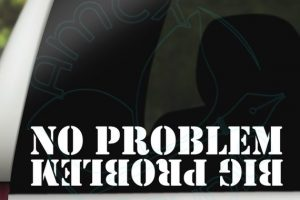 No problem, big problem jeep vinyl decal