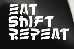 Eat Shift Repeat