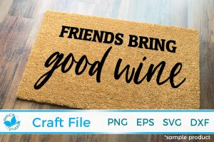 Friends bring wine